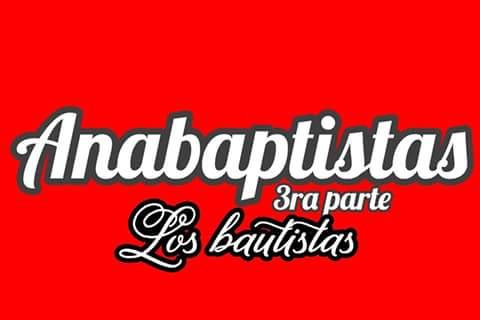 Anabaptistas: los bautistas