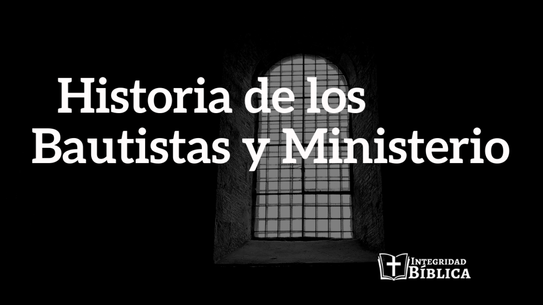 Historia de los Bautistas y Ministerio  Dr. Nathan Finn (Trad. Dr. Juan C. de laCruz)